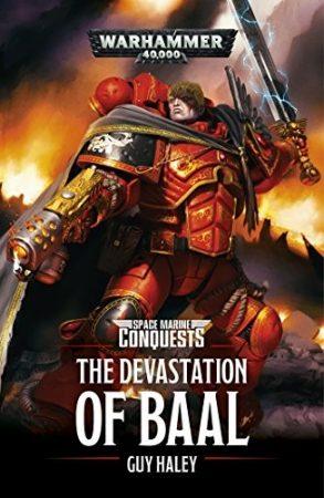 Space Marine Conquests: Devastation Of Baal (Paperback)