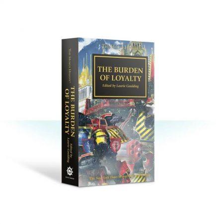 Horus Heresy: The Burden of Loyalty (Paperback)
