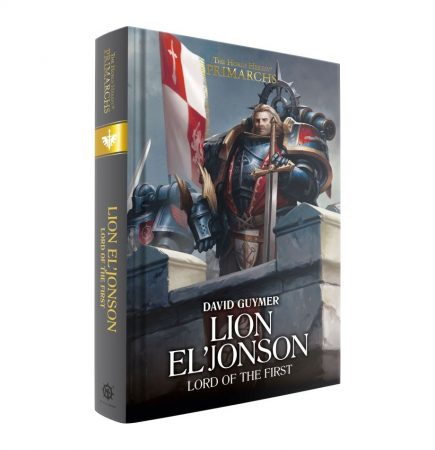 Primarchs: Lion El'Jonson: Lord of the First (Hardback)