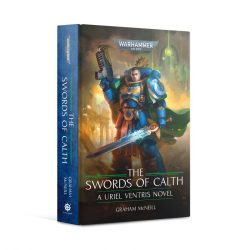 The Swords of Calth (Hardback) The Chronicles of Uriel Ventris