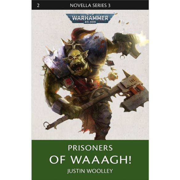 Prisoners of Waaagh! (Hardback)