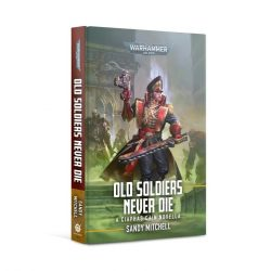 Ciaphas Cain: Old Soldiers Never Die (Hardback)