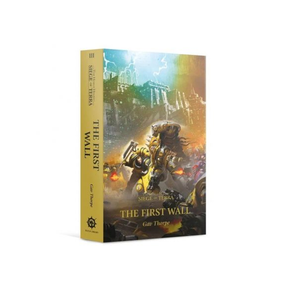 The First Wall (Paperback) The Horus Heresy: Siege of Terra Book 3