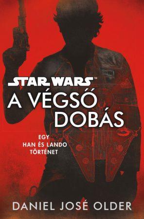 A végső dobás - egy Han és Lando történet
