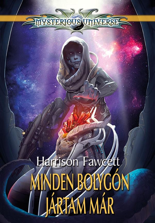 Harrison Fawcett: Minden bolygón jártam már (Mysterious Universe: Brett Shaw 6.)