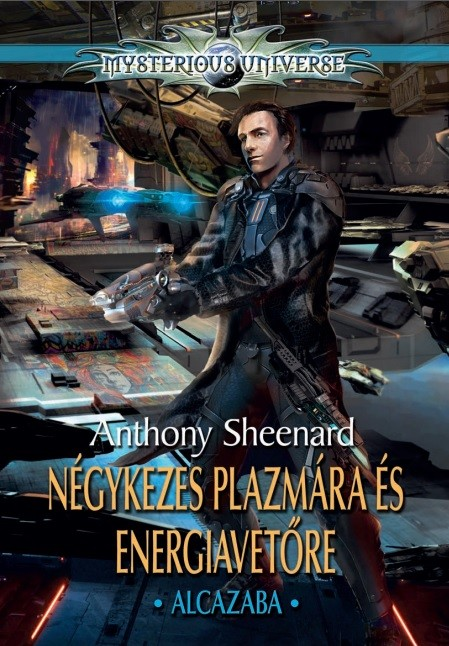 Anthony Sheenard: Négykezes plazmára és energiavetőre I. – Alcazaba